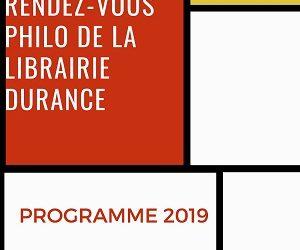 Programme 2019 des Rendez-vous Philo de la Librairie Durance