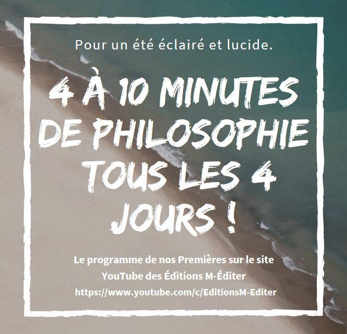 Pour un été éclairé et lucide, 4 à 10 minutes de philosophie tous les 4 jours ! Tout le programme juillet-août ;-)