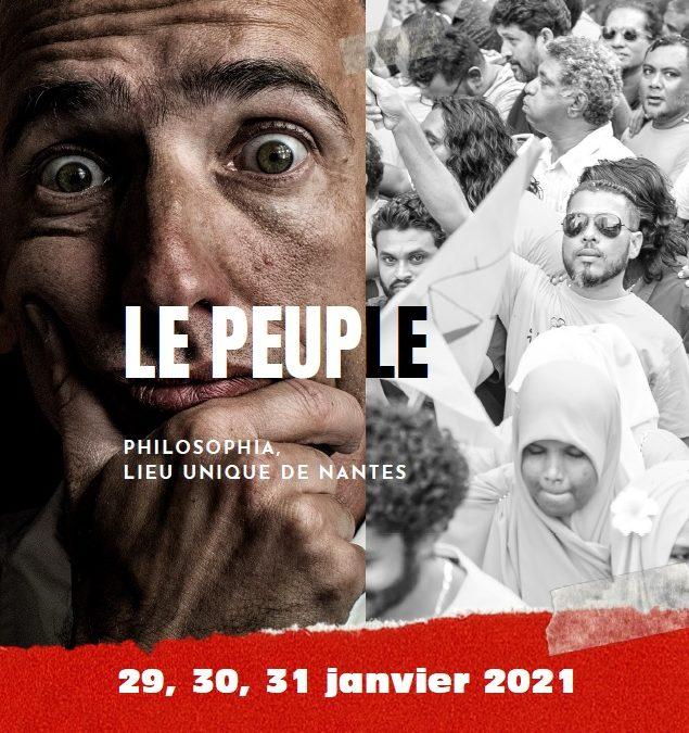 Les prochaines Rencontres de Sophie, Philosophia, Lieu Unique de Nantes se dérouleront les 29, 30, 31 janvier 2021 au Lieu Unique de Nantes et auront pour thème «Le peuple».